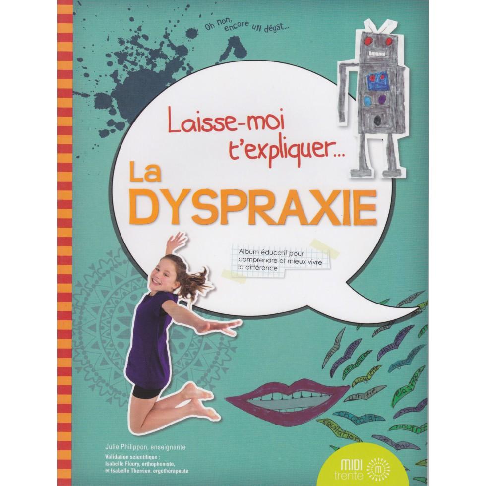 laisse-moi-t-expliquer-la-dyspraxie[1]