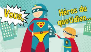 affiche : vous, héros du quotidien