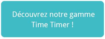 Découvrez notre gamme de Time Timer !