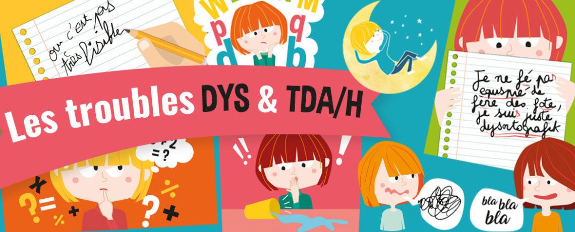 Les troubles DYS et TDA/H illustrés
