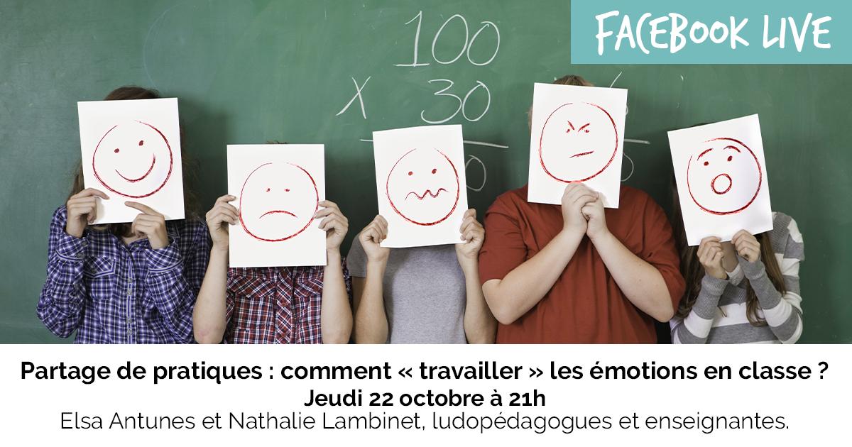 """Lien d'inscription au Facebook live : « Partage de pratiques : comment """" travailler """" les émotions en classe ? »"""